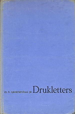 Drukletters. Hun ontstaan en hun gebruik.: GROENENDAAL JR., M.H.