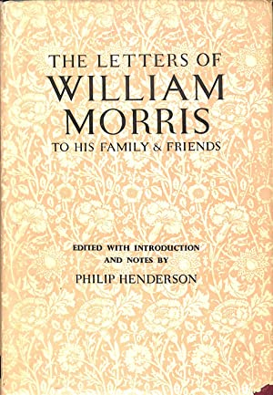 The Letters of William Morris to his: HENDERSON, P.H.