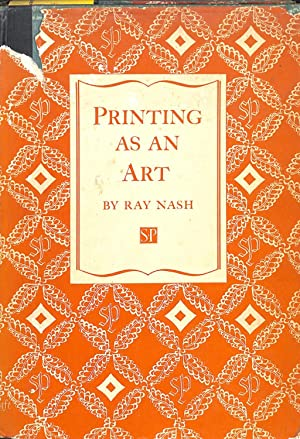Printing as an Art. A history of: NASH, RAY.