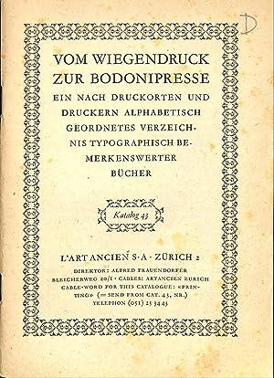 Catalogue 43/n.d.: Vom Wiegendruck zur Bodonipresse. Ein: ART ANCIEN -