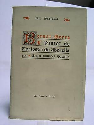 BERNAT SERRA ; PINTOR DE TORTOSA I DE MORELLA: Sanchez Gozalbo, Angel