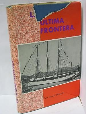 LA ULTIMA FRONTERA: Arenas Blazquez, Luis