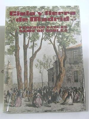 CIELO Y TIERRA DE MADRID. (Historias a escala reducida): Sainz de Robles, Federico Carlos