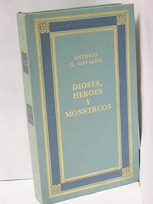 DIOSES, HEROES Y MONSTRUOS: Gavalda, Antonio G.