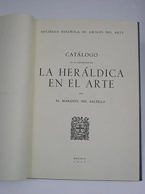 Catalogo de la exposicion de LA HERALDICA EN EL ARTE: Saltillo, Marques del