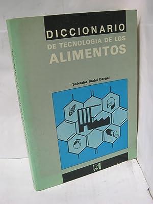 DICCIONARIO DE TECNOLOGIA DE LOS ALIMENTOS: Badui Dergal, Salvador