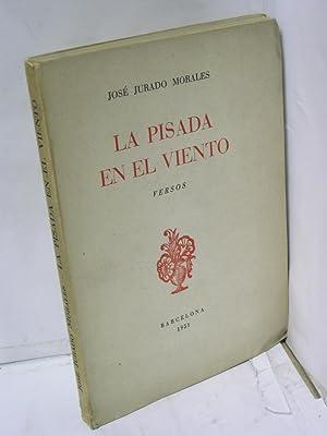 LA PISADA EN EL VIENTO . Poesías: Jurado Morales, Jose
