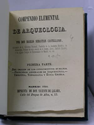 COMPENDIO ELEMENTAL DE ARQUEOLOGIA ( 3 VOLÚMENES - Obra completa): Sebastian Castellanos, ...