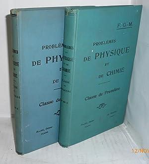 PROBLEMES DE PHYSIQUE ET DE CHIMIE 2 tomos: F. G.M.