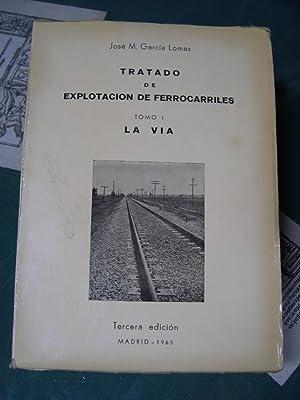 TRATADO DE EXPLOTACION DE FERROCARRILES. Tomo I - INTRODUCCION - LA VIA: Garcia - Lomas y Cossio, ...