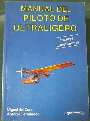 MANUAL DEL PILOTO ULTRALIGERO . Incluye cuestionario: Cura, Miguel del