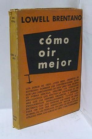 COMO OIR MEJOR - ( GUIA PRACTICA PARA LOS DUROS DE OIDO): Brentano, Lowell