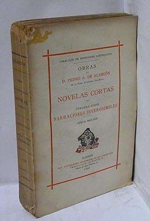 NOVELAS CORTAS - Tercera serie NARRACIONES INVEROSIMILES: Alarcon, Pedro Antonio de