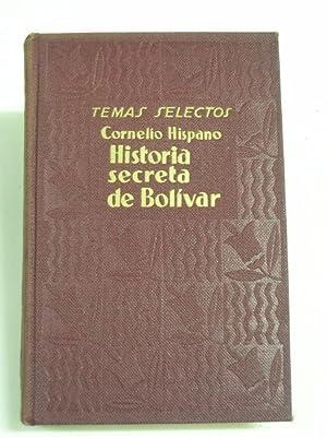 HISTORIA SECRETA DE BOLIVAR: Hispano, Cornelio