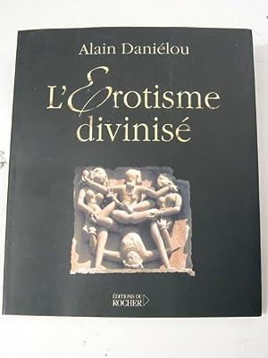 L EROTISME DIVINISE ( Architecture et sculpture: Danielou, Alain