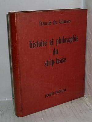 HISTOIRE ET PHILOSOPHIE DU STRIP-TEASE: ESSAI SUR L'EROTISME AU MUSIC-HALL: Des Aulnoyes, ...