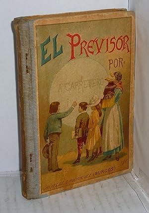 EL PREVISOR. LECTURAS UTILISIMAS SOBRE ARTES, OFICIOS, CARRERAS, ETC.: Alvarez Carretero, Antonio