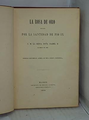 LA ROSA DE ORO ENVIADA POR LA SANTIDAD DE PIO IX A S. M. LA REINA DOÑA ISABEL II EN ENERO DE...