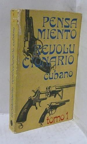 PENSAMIENTO REVOLUCIONARIO CUBANO. TOMO 1: V.V.A.A.