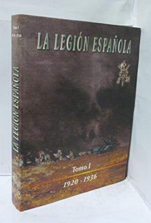 LA LEGION ESPAÑOLA. TOMO I ( 1920 - 1936 ): Torre Galan, Julio de La ( Dir.) y v.v.a.a.