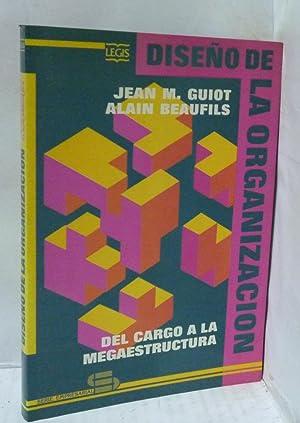 DISEÑO DE LA ORGANIZACION. DEL CARGO A: Guiot, Jean M./