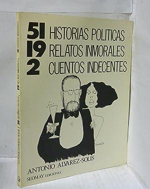 51 HISTORIAS POLITICAS, 19 RELATOS INMORALES, 2: Alvarez Solis, Antonio