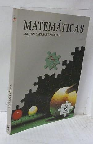 MATEMATICAS. EDUCUNDARIA OBRIGATORIA. TERCER CURSO: Larrauri Pacheco, Agustin