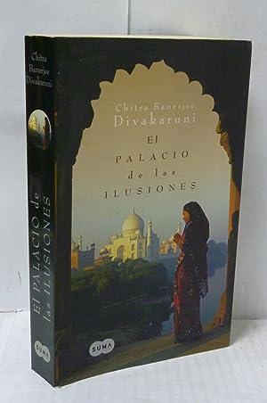 EL PALACIO DE LAS ILUSIONES: Divakaruni, Chitra Banerjee