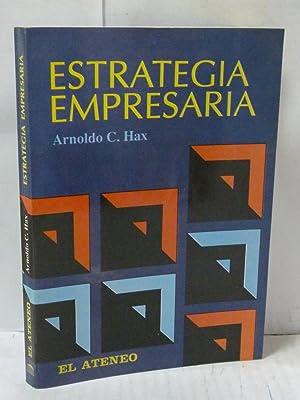 ESTRATEGIA EMPRESARIA: Hax, Arnoldo C.