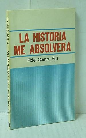 LA HISTORIA ME ABSOLVERA: Castro Ruz, Fidel
