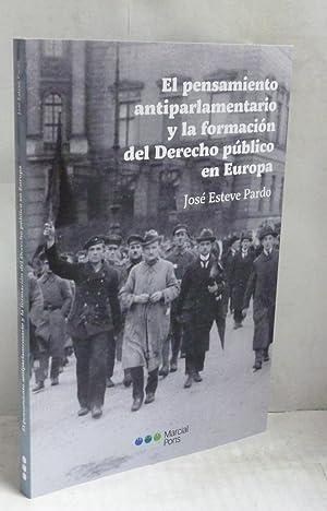 El pensamiento antiparlamentario y la formacion del: Esteve Pardo, Jose