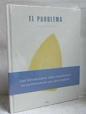 El problema. Una historia sobre como trnasformar: Chmielewska, Iwona