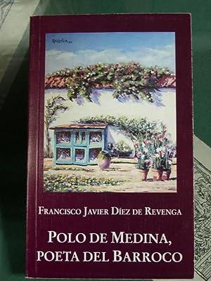Polo De Medina, Poeta Del Barroco: Diez de Revenga, Francisco Javier