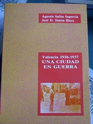 Valencia, 1936-1937: Una Ciudad En Guerra: Safon Supervia, Agustin;Simeon Riera, J. Daniel