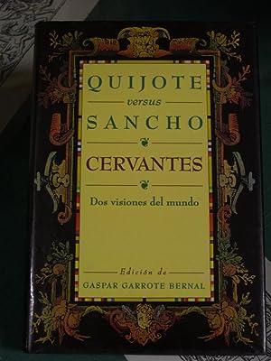 Quijote Versus Sancho : DOS Visiones Del Mundo: Cervantes Saavedra, Miguel de (Gaspar Garrote ...
