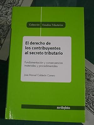 EL DERECHO DE LOS CONTRIBUYENTES AL SECRETO: Calderon Carrero, Jose