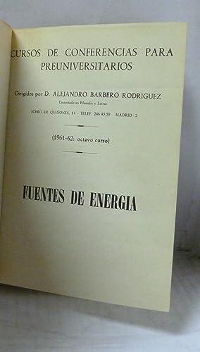 FUENTES DE ENERGIA ( Cursos de conferencias para preuniversitarios): Barbero Rodriguez, Alejandro