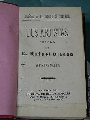 DOS ARTISTAS. (1ª Y 2ª PARTE): Blasco, Rafael