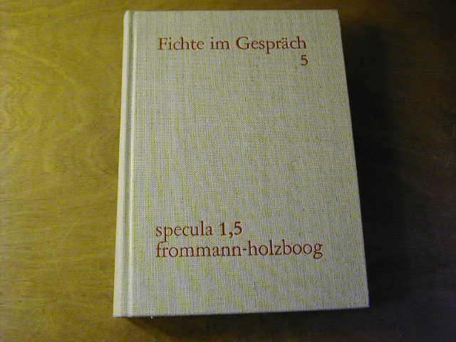9783772807213 - Hrsg. von Erich Fuchs in Zusammenarbeit mit Reinhard Lauth und Walter Schieche: J. G. Fichte im Gespräch : Berichte der Zeitgenossen Bd. 5 : 1812 - 1814 J.-G. Fichte-Chronik - Libro
