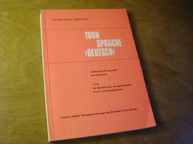 Fachsprache für Gymnastik und Geräteturnen. 1. Teil: Wolfram Herold /