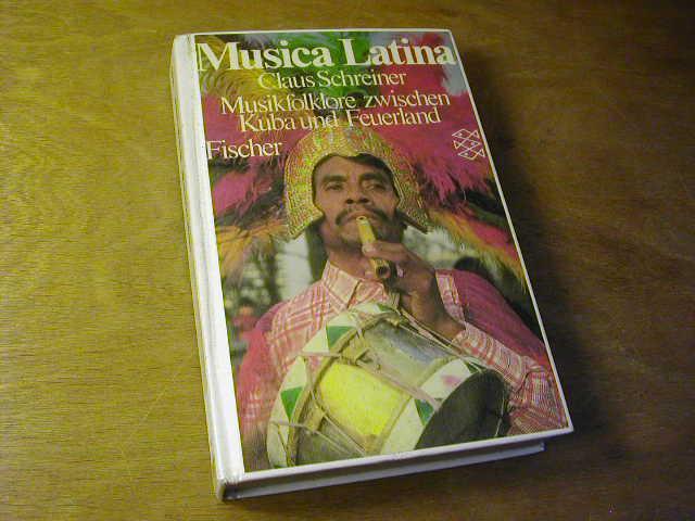 Musica Latina : Musikfolklore zwischen Kuba u. Feuerland - Claus Schreiner