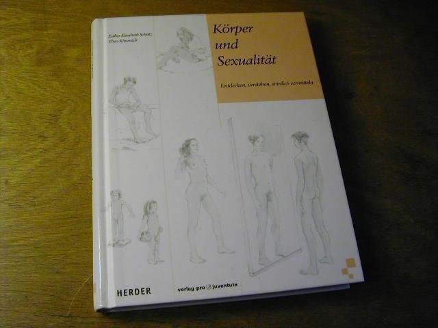 Körper und Sexualität : entdecken, verstehen, sinnlich vermitteln: Esther Elisabeth ...
