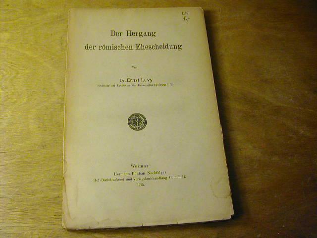 Der Hergang der römischen Ehescheidung: Ernst Levy