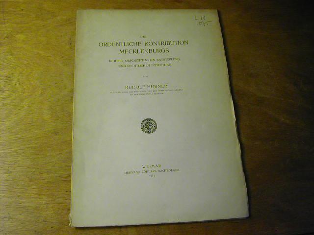 Die Ordentliche Kontribution Mecklenburgs in Ihrer Geschichtlichen: Rudolf Hübner