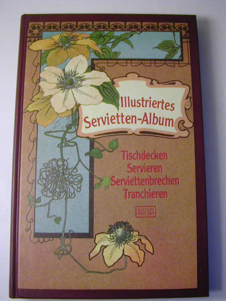 illustriertes servietten album tischdecken von fritzsche zvab. Black Bedroom Furniture Sets. Home Design Ideas