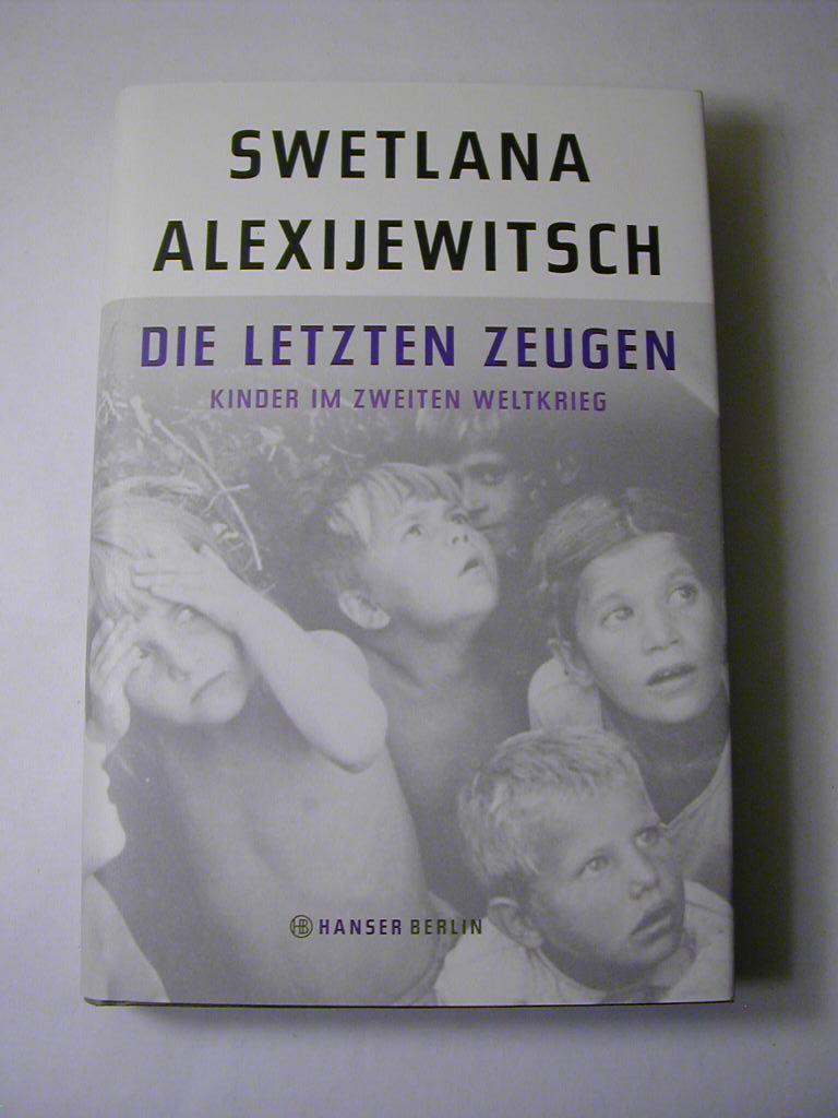 Die letzten Zeugen : Kinder im Zweiten: Swetlana Alexijewitsch