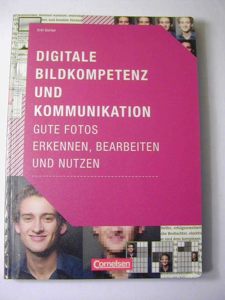 Digitale Bildkompetenz und Kommunikation : gute Fotos erkennen, bearbeiten und nutzen - Erol Gurian