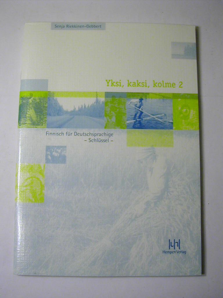 Yksi, kaksi, kolme : Finnisch für Deutschsprachige / Teil 2 - Schlüssel - Senja Riekkinen-Gebbert