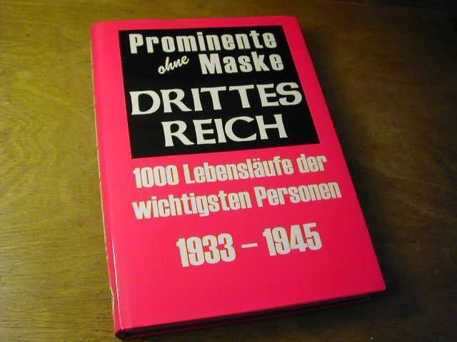 Prominente Ohne Maske. Drittes Reich : 1000 Lebensläufe der wichtigsten Personen 1933 - 1945 - Gerhard Frey (hrsg.)