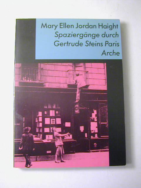 Spaziergänge durch Gertrude Steins Paris - Mary Ellen Jordan Haight